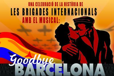 Goodbye Barcelona torna per celebrar la historia de les Brigades Internacionals