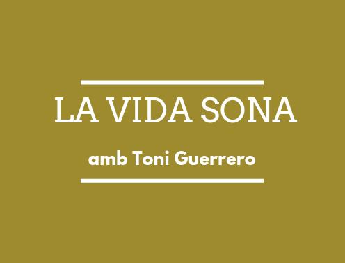 La Vida Sona #68 16-05-19 des de Braseria Galicia