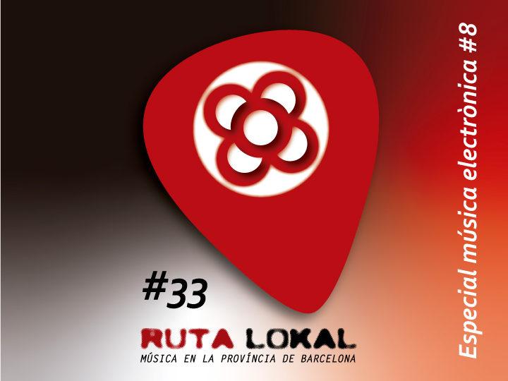 Ruta Lokal #33 Especial Electrònica #8