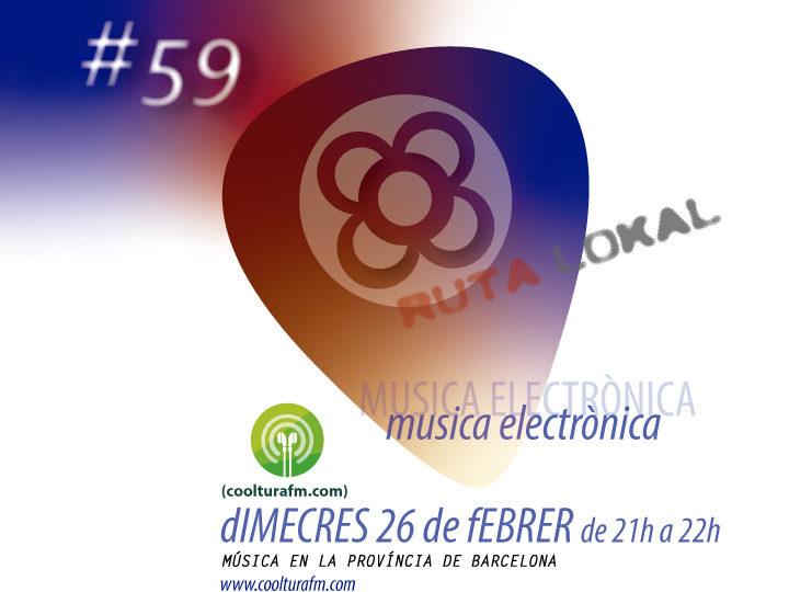 Ruta Lokal #59 Especial Electrònica