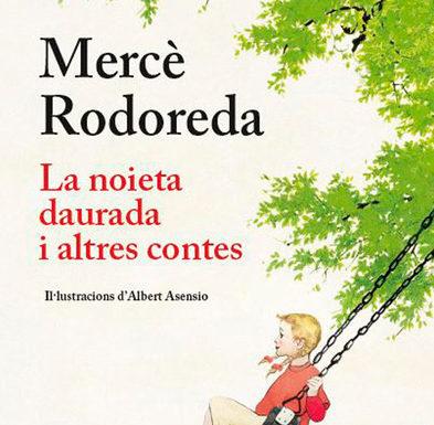 Els contes infantils de Mercè Rodoreda aplegats en una edició il·lustrada a color.