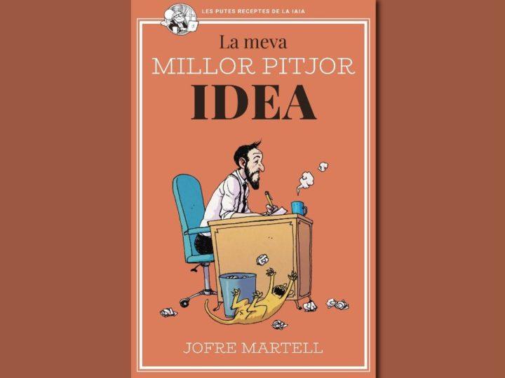 "Jofre Martell publica ""La meva millor pitjor idea"""
